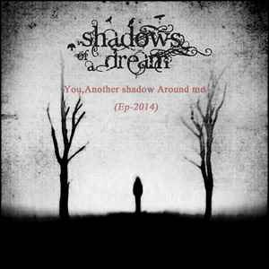 Shadows Of A Dream :  You, Another Shadow Around Me (EP) (2014)
