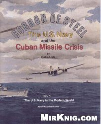Книга Cordon Of Steel: the U.S. Navy and the Cuban Missile Crisis