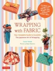 Wrapping with Fabric: Your Complete Guide to Furoshiki-The Japanese Art of Wrapping