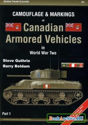 Книга Camouflage and Markings of Canadian Armored Vehicles in World War Two Part 1 (Armor Color Gallery 4)