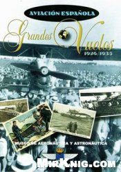 Книга Aviacion Espanola - Grandes Vuelos 1926-1935