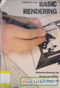 Книга Basic Rendering. effective drawing for designers, artists and illustrators..