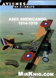 Книга Ases Americanos 1914-1918 (Aviones en Combate: Ases y Leyendas 55)