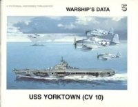 Warships Data 5: USS Yorktown (CV 10).