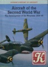 Книга Aircraft of the Second World War: The Development of the Warplane 1939-45
