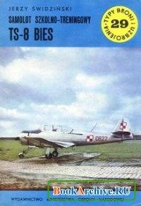 Книга Samolot szkolno-treningowy TS-8 Bies (Typy Broni i Uzbrojenia 29).