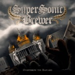 Рецензія на альбом Overthrow The Bastard 2014 від SUPERSONIC BREWER