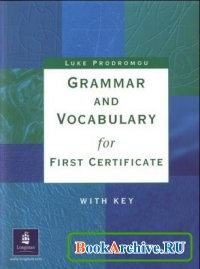 Книга Grammar and Vocabulary for First Certificate.