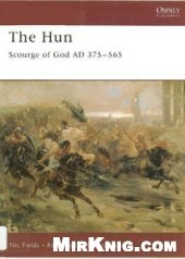 Книга The Hun: Scourge of God AD 375-565