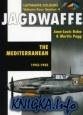 Книга Jagdwaffe Volume Four, Section 4: The Mediterranean 1943-1945 (Luftwaffe