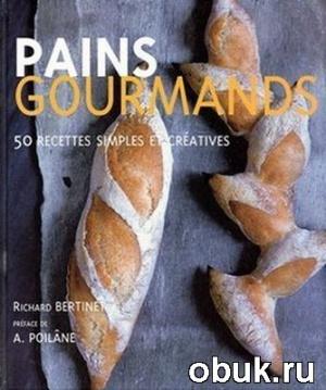 Книга Pains gourmands : 50 recettes simples et creatives
