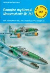 Книга Samolot mysliwski Messerschmitt Me-262 [Typy Broni i Uzbrojenia 186]