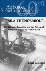 Книга Like a Thunderbolt - The Lafayette Escadrille and the Advent of American Pursuit in World War I