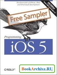 Книга Programming iOS 5: Fundamentals of iPhone, iPad, and iPod touch Development.
