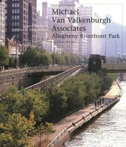 Книга Allegheny Riverfront Park: Source Books in Landscape Architecture