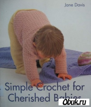 Книга Simple Crochet for Cherished Babies
