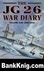Книга The JG26 War Diary Volume One: 1939-1942 pdf в rar 65,32Мб