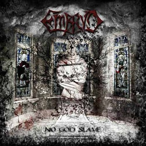 Embryo -  No God Slave (2010)