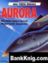 Книга Aurora - The Pentagon's Secret Hypersonic Spyplane