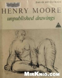 Книга Henry Moore: Unpublished Drawings