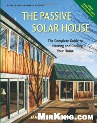 Книга Passive Solar House: The Complete Guide to Heating and Cooling Your Home