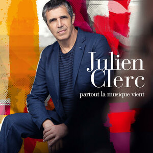 Julien Clerc - Partout la musique vient.jpg