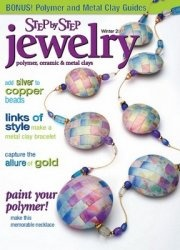 Журнал Step by Step Jewelry: Polymer, Ceramic, and Metal Clays - Winter 2007