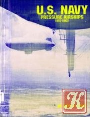 US Navy Pressure Airships 1915-1962