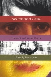 Книга New Versions of Victims : Feminists Struggle With the Concept