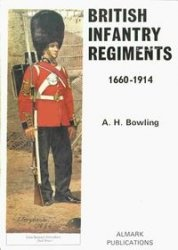 British Infantry Regiments, 1660-1914