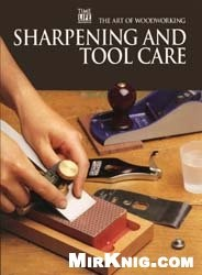 Книга Art of Woodworking -  Sharpening And Tool Care