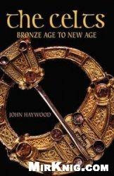 Книга The Celts: Bronze Age to New Age