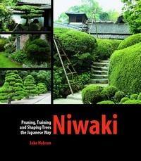 Книга Niwaki: Pruning, Training and Shaping Japanese Garden Trees