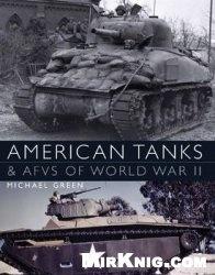 Книга American Tanks & AFVs of World War II (Osprey General Military)