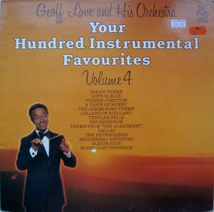 Geoff Love & His Orchestra ‎– Your Hundred Instrumental Favourites. Vol 4 (1982) [Music For Pleasure, MFP 50565]
