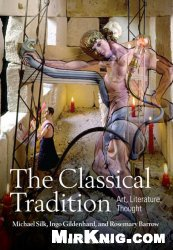 Книга The Classical Tradition: Art, Literature, Thought