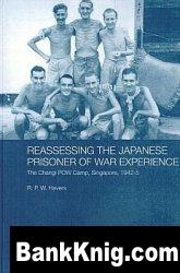 Книга Reassessing the Japanese Prisoner of War Experience: The Changi POW Camp, Singapore, 1942-5 pdf (e-book) 11Мб