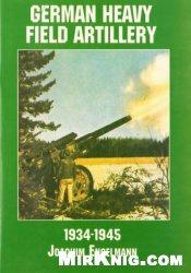 German Light Field Artillery: 1935-1945 (Schiffer Military/Aviation History)