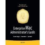 Книга Enterprise Mac Administrator's Guide