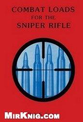 Книга Combat Loads for the Sniper Rifles