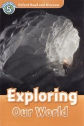 Аудиокнига Oxford Read and Discover level 5: Exploring our World