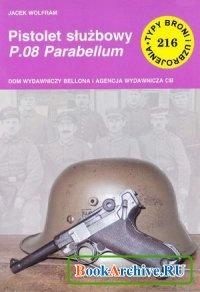 Книга Pistolet służbowy P08 Parabellum (Typy Broni i Uzbrojenia 216).