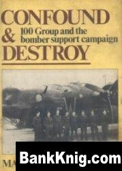 Confound & Destroy: 100 Group and the Bomber Support Campaign pdf в rar 72,58Мб
