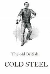 Книга The old British Cold Steel