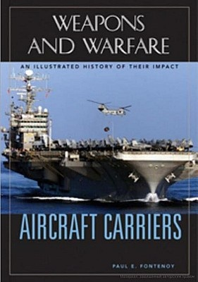 Книга Aircraft Carriers: An Illustrated History of Their Impact