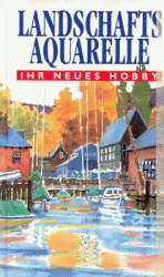 Книга Landschafts Aquarelle. Ihr neues Hobby (Landscape watercolors. My new hobby)