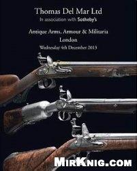 Книга Antique Arms, Armour & Militaria [Thomas Del Mar 18]