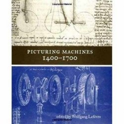 Книга Picturing Machines 1400-1700 (Transformations: Studies in the History of Science and Technology)