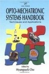 Книга Opto-mechatronic systems handbook techniques and applications