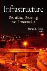 Книга Infrastructure: Rebuilding, Repairing and Restructing